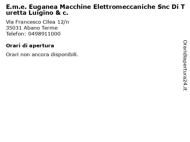 E.m.e. Euganea Macchine Elettromeccaniche Snc Di Turetta Luigino & c. a Abano Terme: indirizzo e orari di apertura