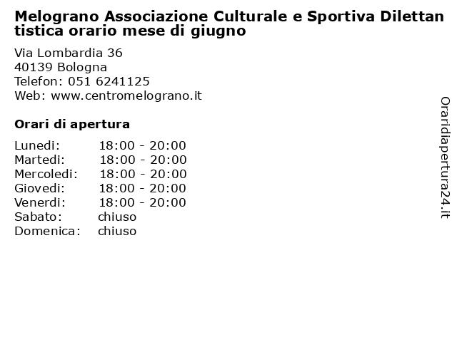 Melograno Associazione Culturale e Sportiva Dilettantistica orario mese di giugno a Bologna: indirizzo e orari di apertura