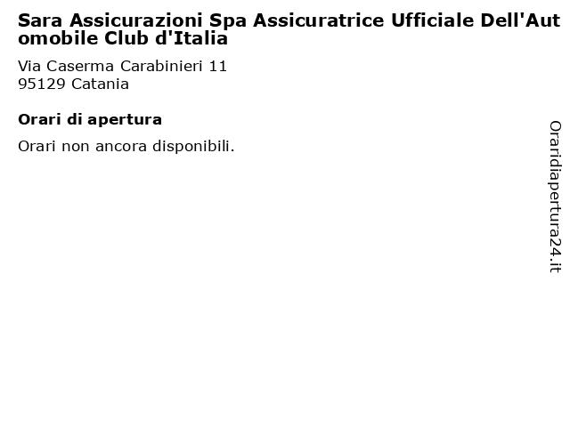 Sara Assicurazioni Spa Assicuratrice Ufficiale Dell'Automobile Club d'Italia a Catania: indirizzo e orari di apertura