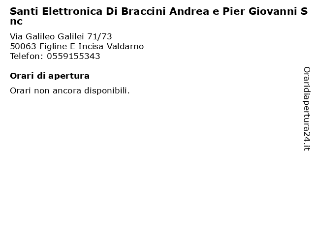 Santi Elettronica Di Braccini Andrea e Pier Giovanni Snc a Figline E Incisa Valdarno: indirizzo e orari di apertura
