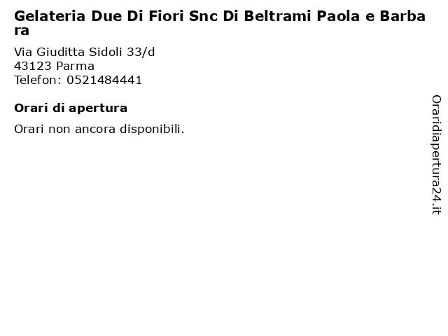 Gelateria Due Di Fiori Snc Di Beltrami Paola e Barbara a Parma: indirizzo e orari di apertura