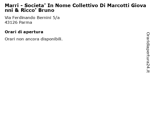 Marri - Societa' In Nome Collettivo Di Marcotti Giovanni & Ricco' Bruno a Parma: indirizzo e orari di apertura