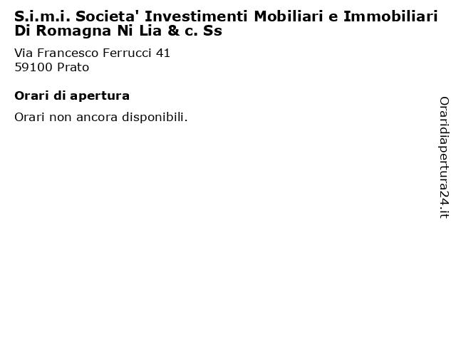 S.i.m.i. Societa' Investimenti Mobiliari e Immobiliari Di Romagna Ni Lia & c. Ss a Prato: indirizzo e orari di apertura