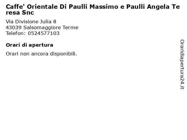 Caffe' Orientale Di Paulli Massimo e Paulli Angela Teresa Snc a Salsomaggiore Terme: indirizzo e orari di apertura