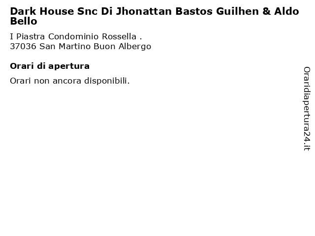Dark House Snc Di Jhonattan Bastos Guilhen & Aldo Bello a San Martino Buon Albergo: indirizzo e orari di apertura