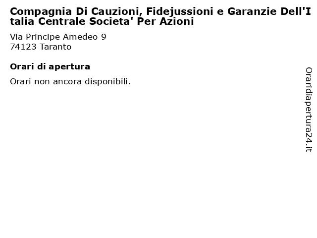 Compagnia Di Cauzioni, Fidejussioni e Garanzie Dell'Italia Centrale Societa' Per Azioni a Taranto: indirizzo e orari di apertura