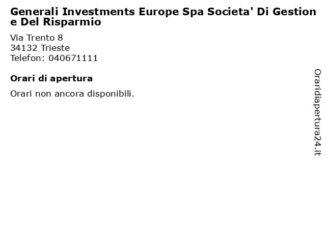 Generali Investments Europe Spa Societa' Di Gestione Del Risparmio a Trieste: indirizzo e orari di apertura