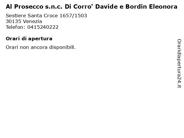 Al Prosecco s.n.c. Di Corro' Davide e Bordin Eleonora a Venezia: indirizzo e orari di apertura