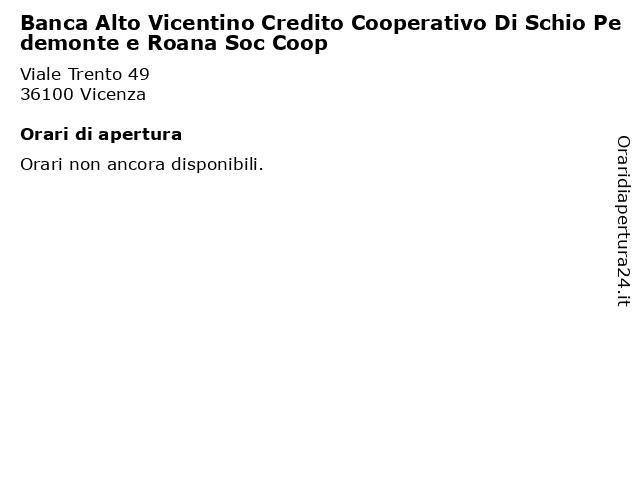 Banca Alto Vicentino Credito Cooperativo Di Schio Pedemonte e Roana Soc Coop a Vicenza: indirizzo e orari di apertura