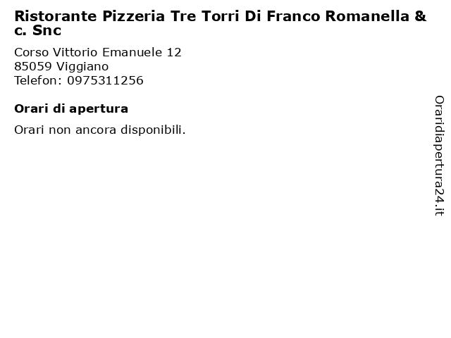 Ristorante Pizzeria Tre Torri Di Franco Romanella & c. Snc a Viggiano: indirizzo e orari di apertura